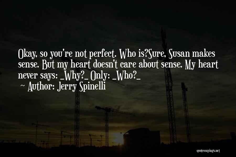 Who Says You Are Not Perfect Quotes By Jerry Spinelli