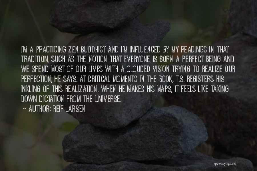 Who Says You Are Not Perfect Quotes By Reif Larsen