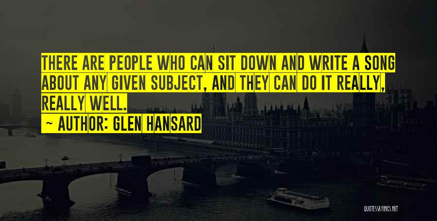 Who Song Quotes By Glen Hansard