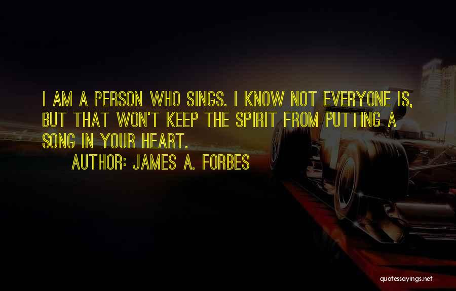 Who Song Quotes By James A. Forbes