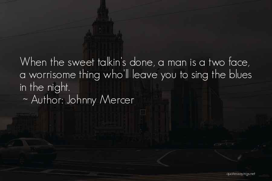 Who Song Quotes By Johnny Mercer