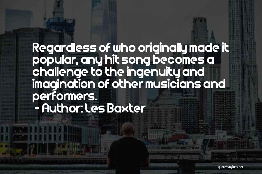 Who Song Quotes By Les Baxter