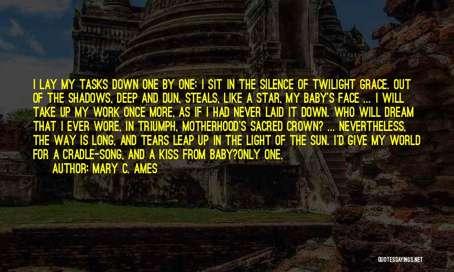 Who Song Quotes By Mary C. Ames