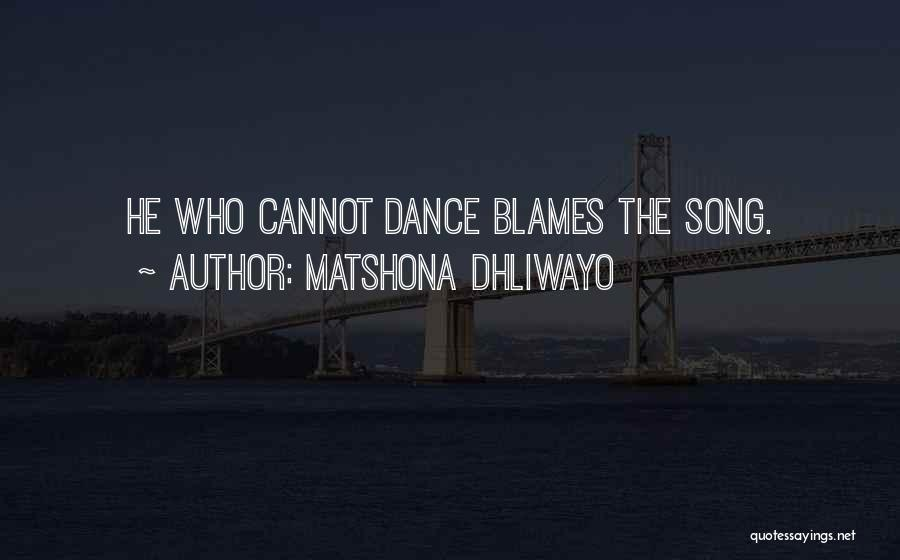 Who Song Quotes By Matshona Dhliwayo