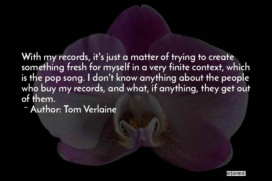 Who Song Quotes By Tom Verlaine