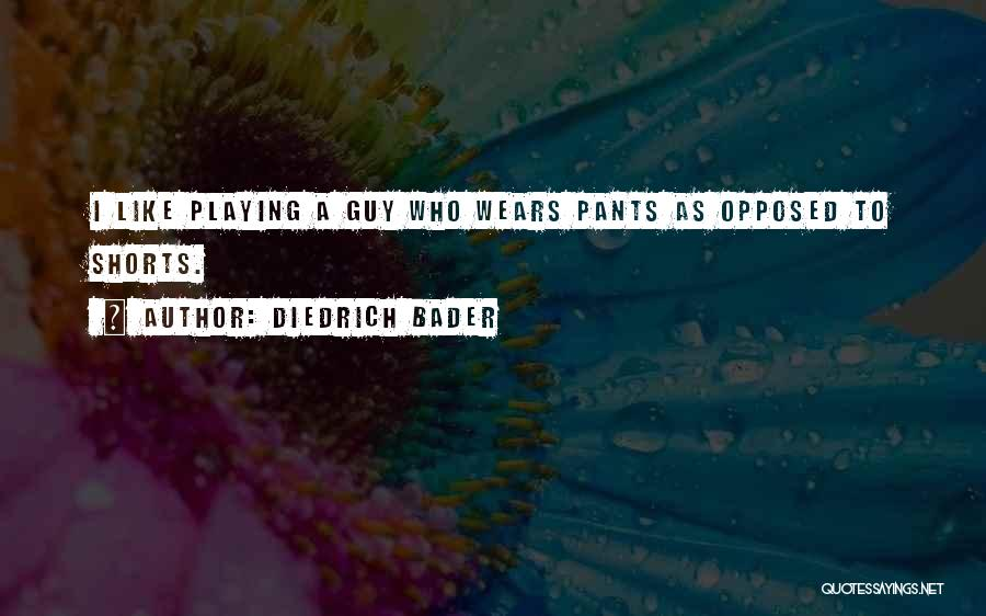 Who Wears The Pants Quotes By Diedrich Bader