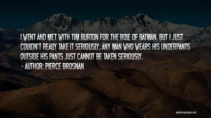 Who Wears The Pants Quotes By Pierce Brosnan