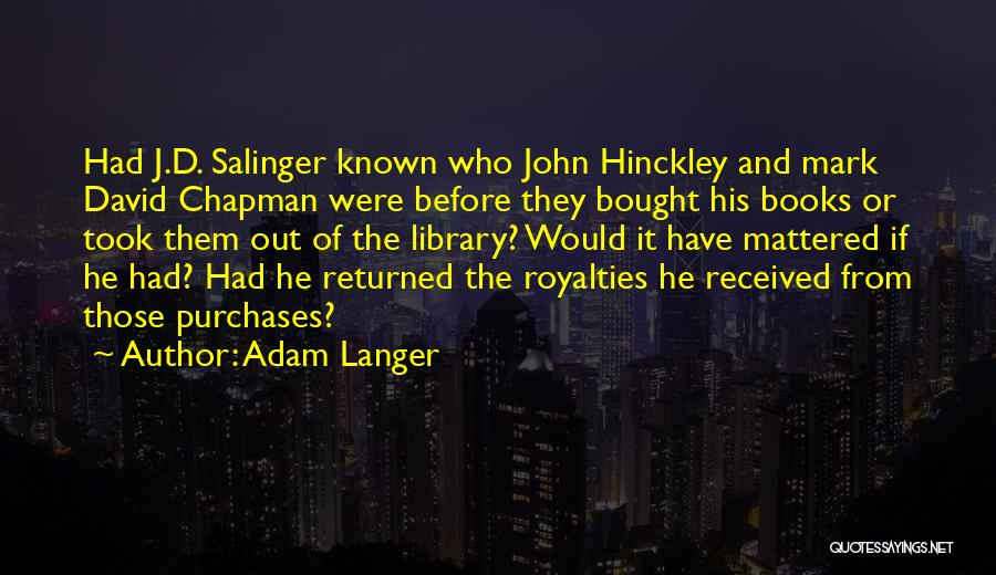 Who Would Have Known Quotes By Adam Langer