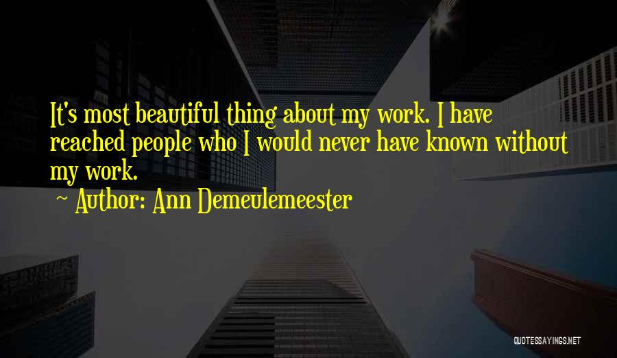 Who Would Have Known Quotes By Ann Demeulemeester