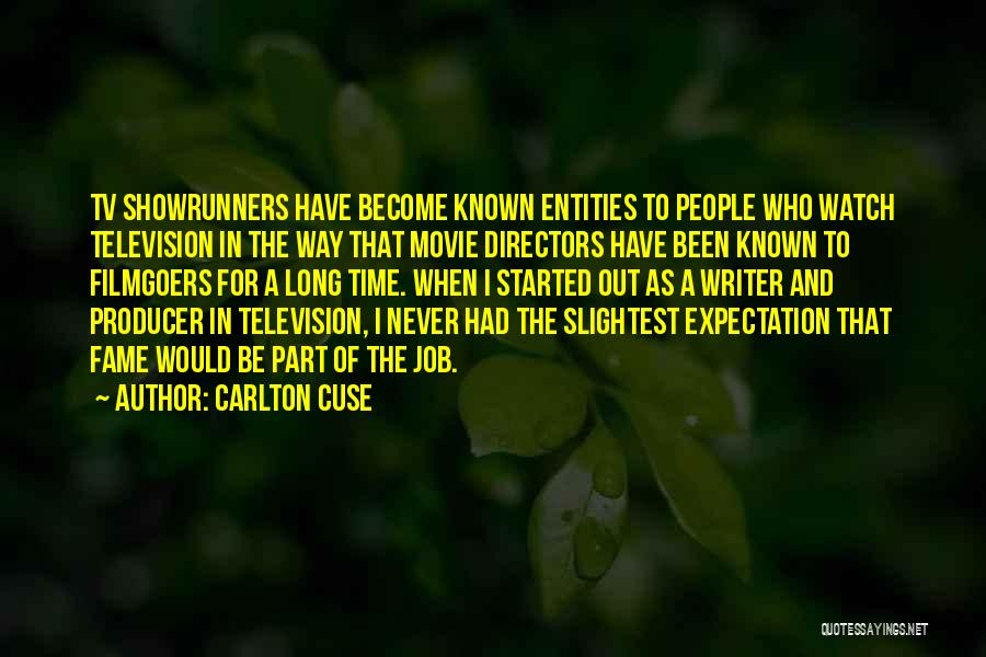 Who Would Have Known Quotes By Carlton Cuse