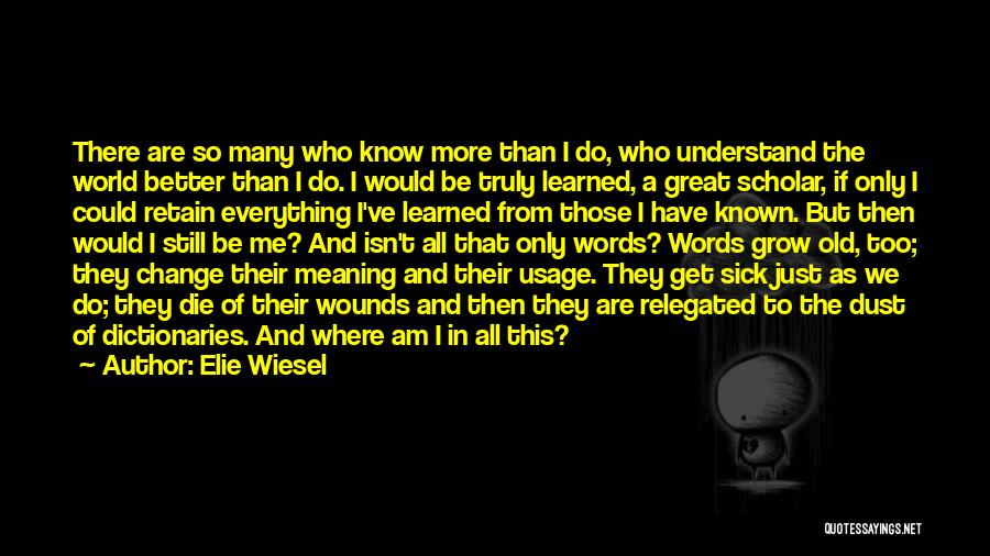 Who Would Have Known Quotes By Elie Wiesel