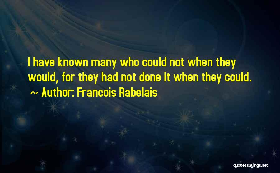 Who Would Have Known Quotes By Francois Rabelais
