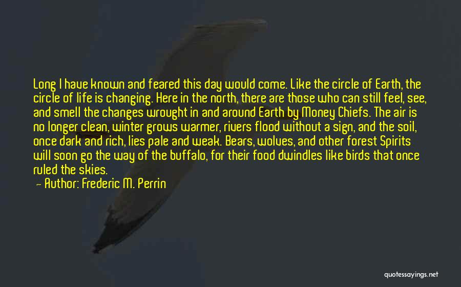 Who Would Have Known Quotes By Frederic M. Perrin