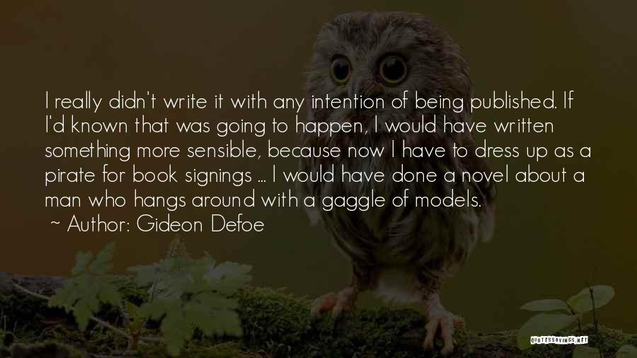 Who Would Have Known Quotes By Gideon Defoe