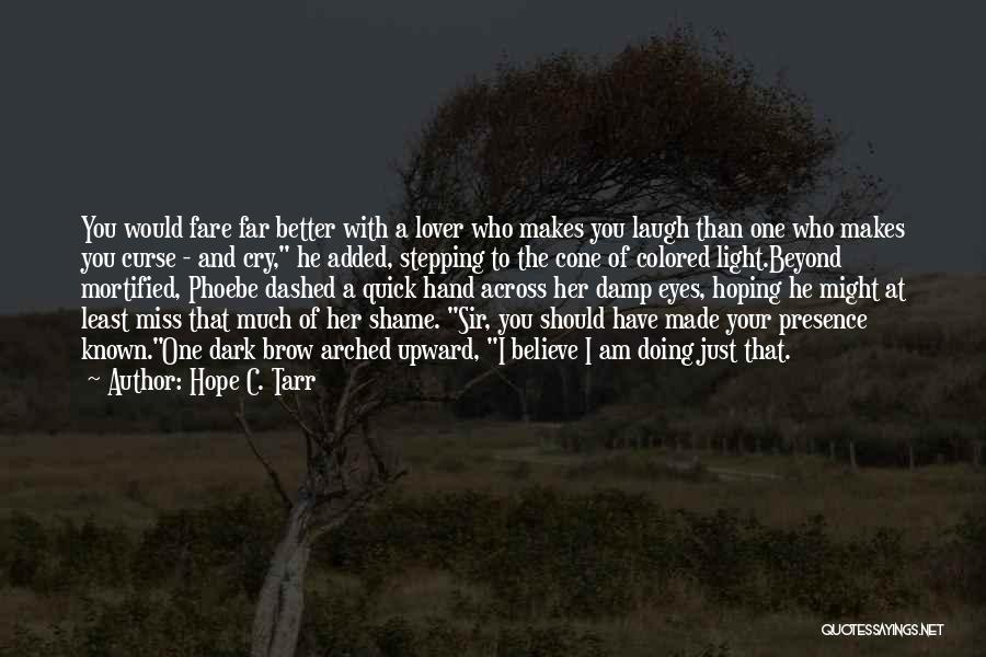 Who Would Have Known Quotes By Hope C. Tarr