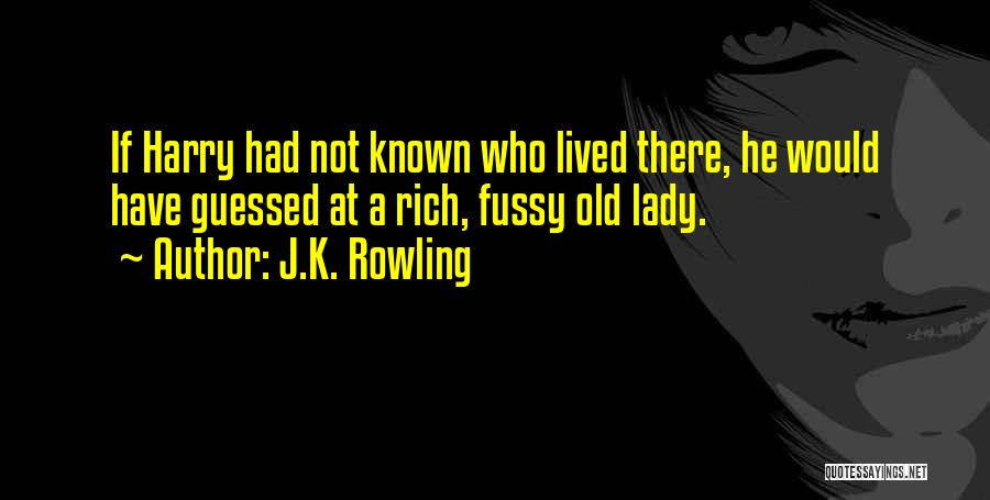 Who Would Have Known Quotes By J.K. Rowling