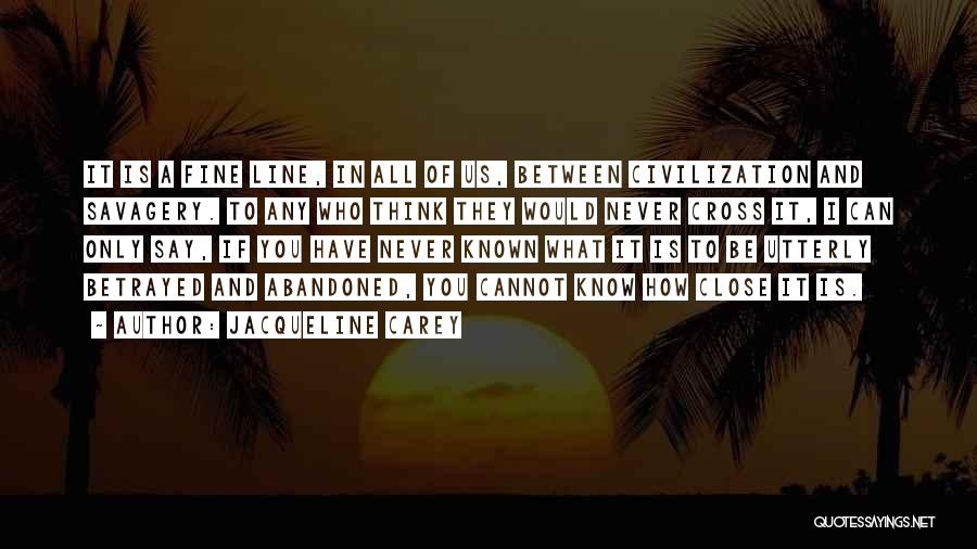 Who Would Have Known Quotes By Jacqueline Carey