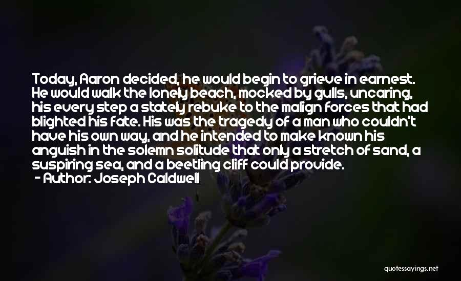 Who Would Have Known Quotes By Joseph Caldwell