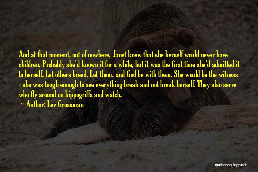 Who Would Have Known Quotes By Lev Grossman