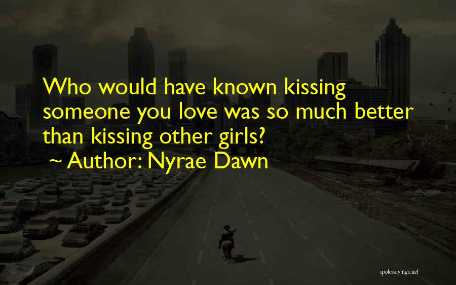 Who Would Have Known Quotes By Nyrae Dawn