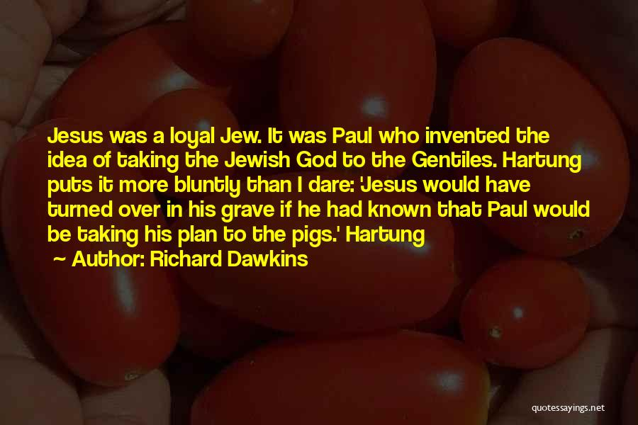 Who Would Have Known Quotes By Richard Dawkins