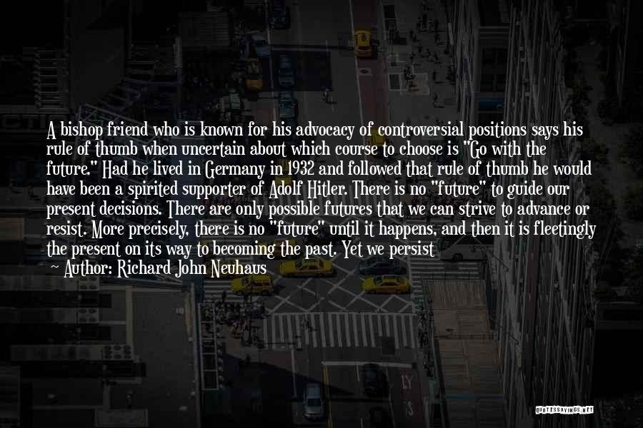 Who Would Have Known Quotes By Richard John Neuhaus