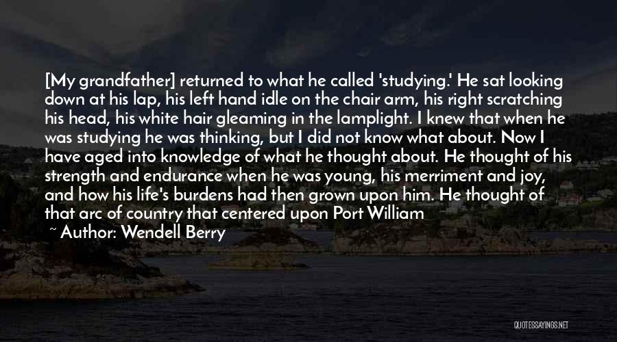 Who Would Have Known Quotes By Wendell Berry