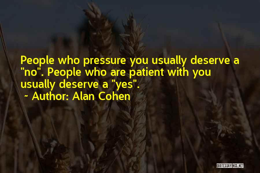 Who You Deserve Quotes By Alan Cohen