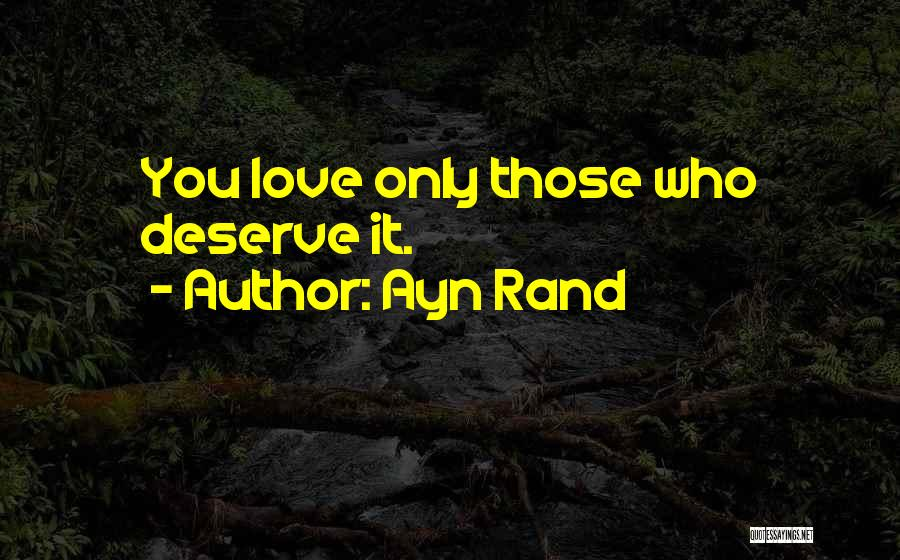 Who You Deserve Quotes By Ayn Rand