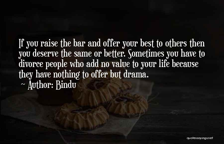 Who You Deserve Quotes By Bindu