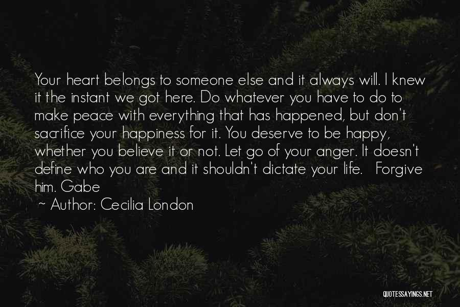 Who You Deserve Quotes By Cecilia London