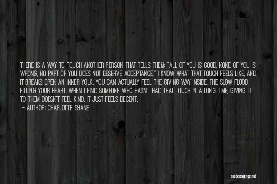 Who You Deserve Quotes By Charlotte Shane