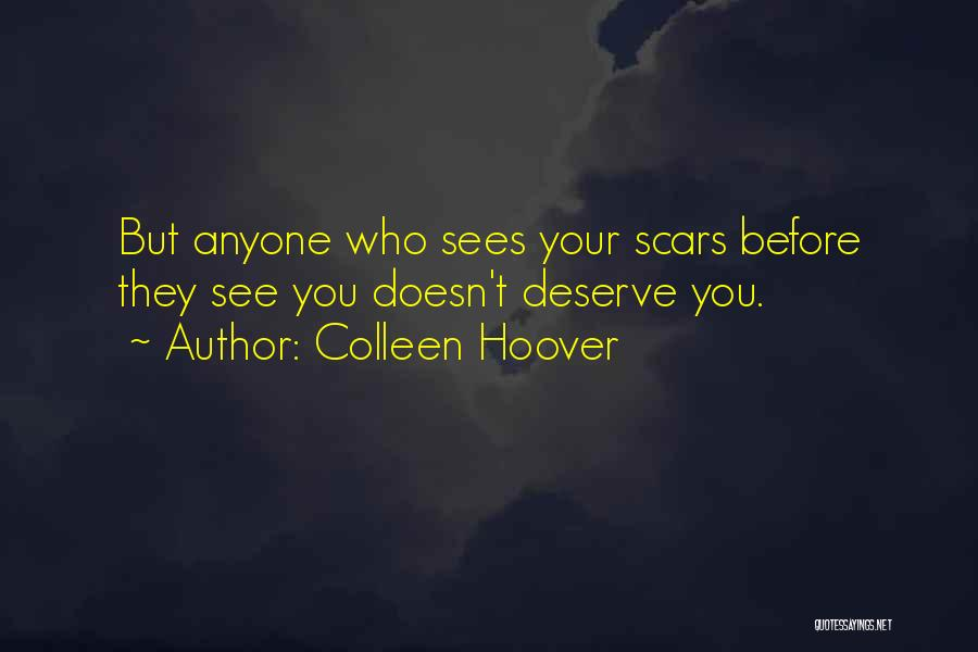 Who You Deserve Quotes By Colleen Hoover