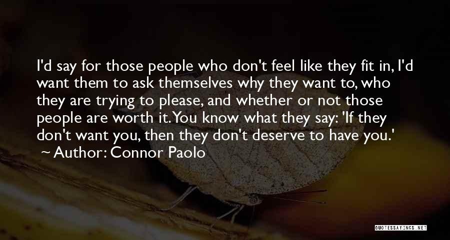 Who You Deserve Quotes By Connor Paolo