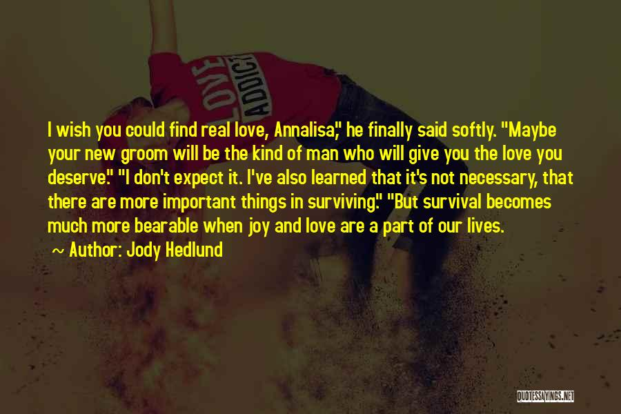 Who You Deserve Quotes By Jody Hedlund