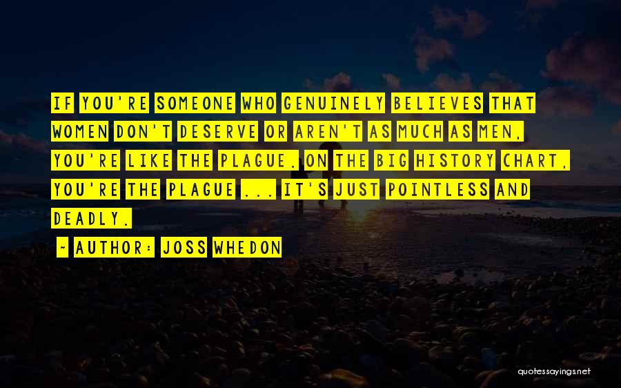 Who You Deserve Quotes By Joss Whedon