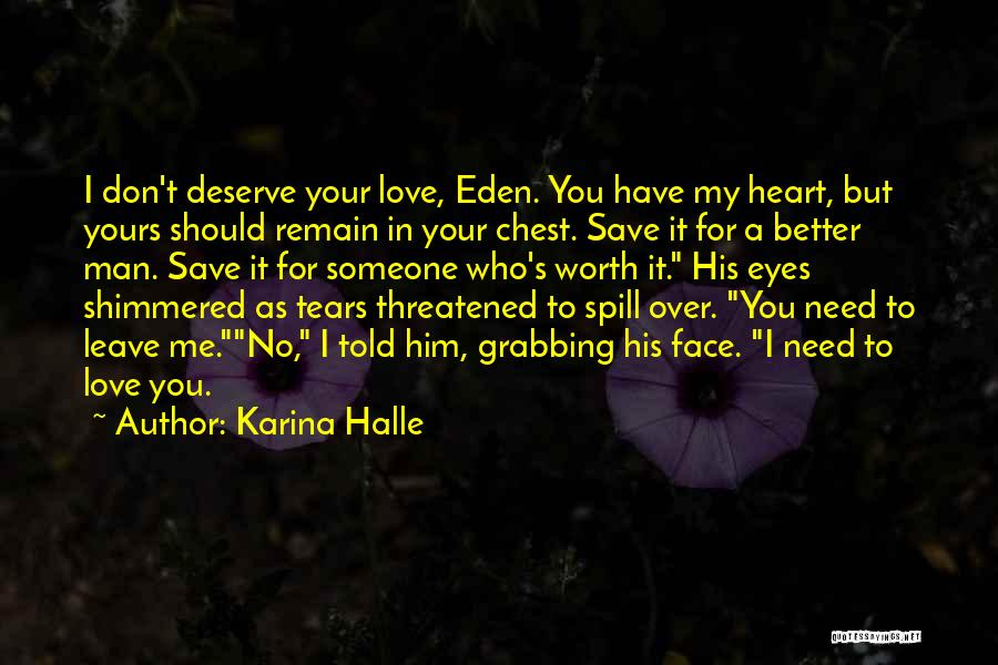 Who You Deserve Quotes By Karina Halle