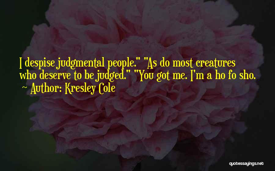 Who You Deserve Quotes By Kresley Cole