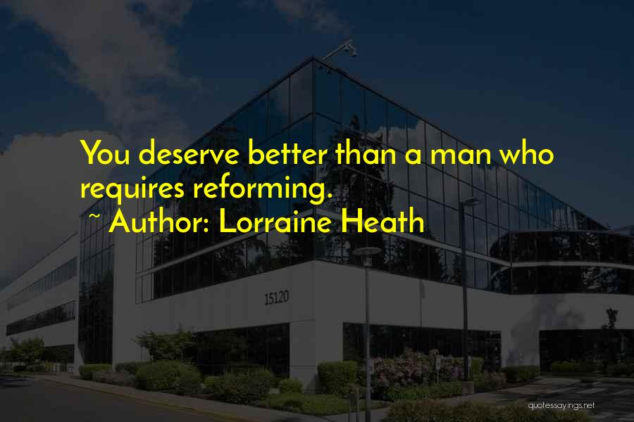 Who You Deserve Quotes By Lorraine Heath
