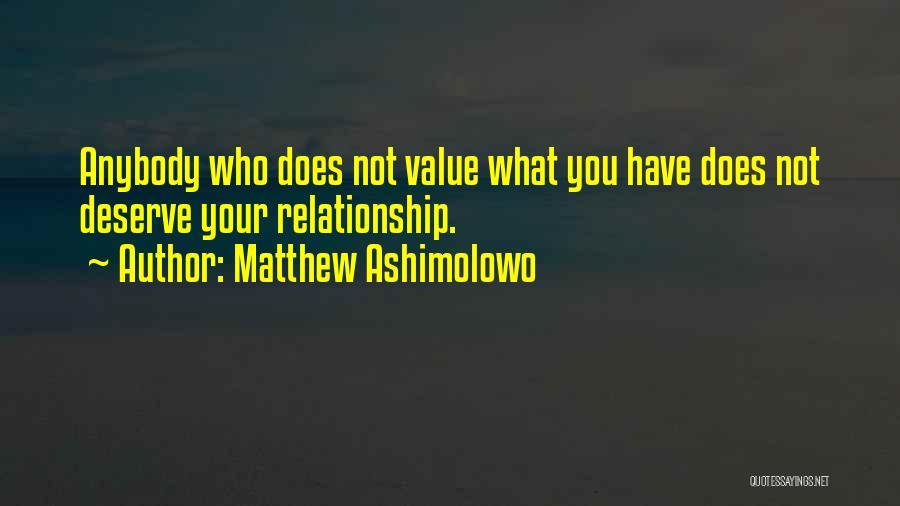 Who You Deserve Quotes By Matthew Ashimolowo