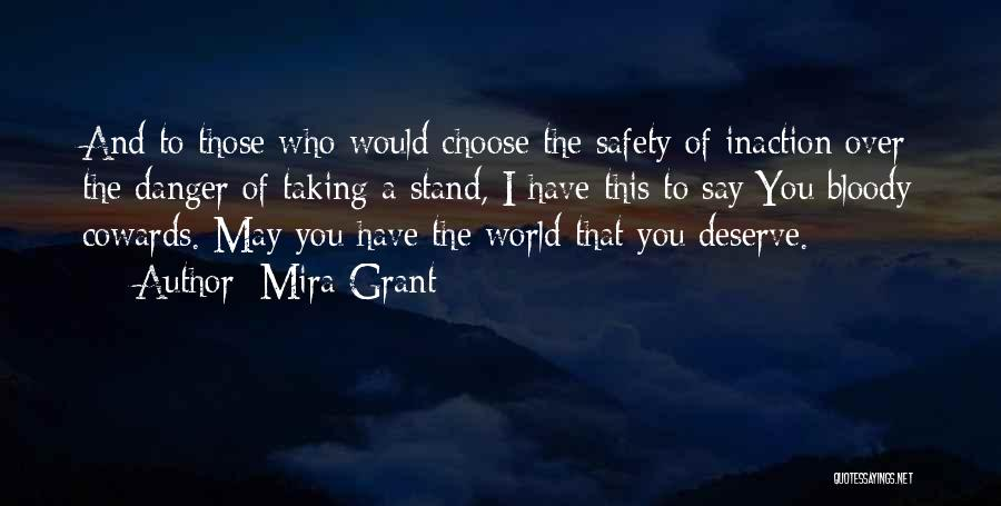 Who You Deserve Quotes By Mira Grant