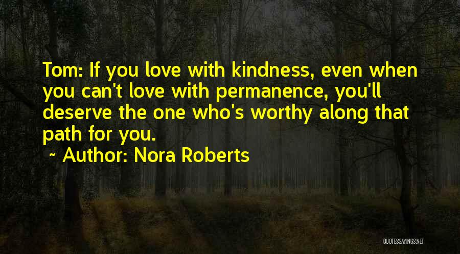 Who You Deserve Quotes By Nora Roberts