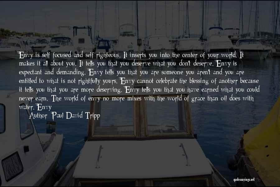 Who You Deserve Quotes By Paul David Tripp