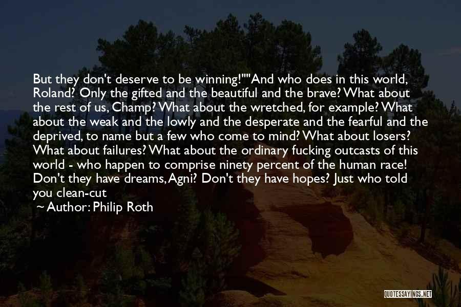Who You Deserve Quotes By Philip Roth