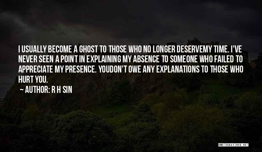 Who You Deserve Quotes By R H Sin