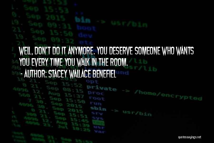 Who You Deserve Quotes By Stacey Wallace Benefiel