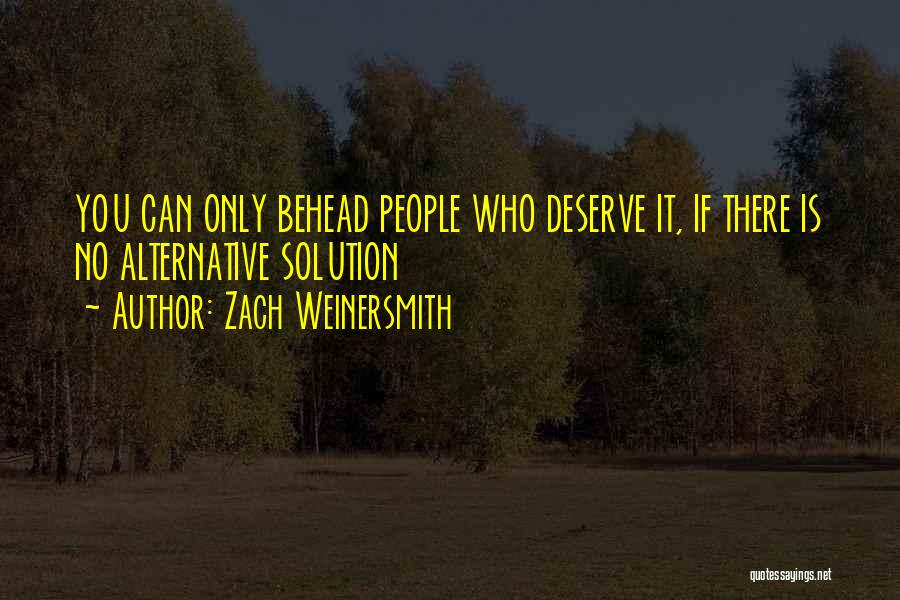 Who You Deserve Quotes By Zach Weinersmith