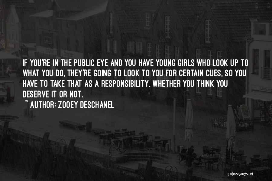 Who You Deserve Quotes By Zooey Deschanel