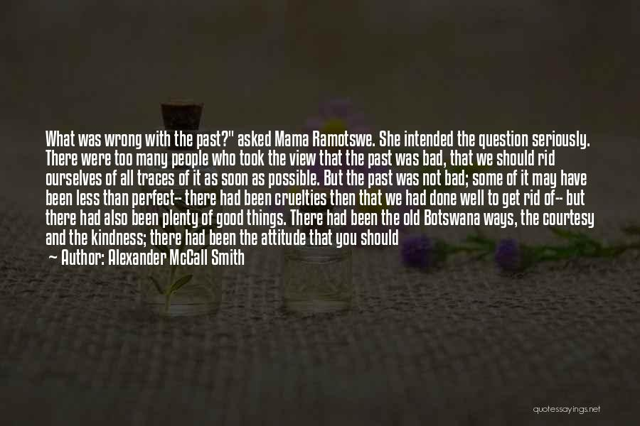 Who You Spend Your Time With Quotes By Alexander McCall Smith