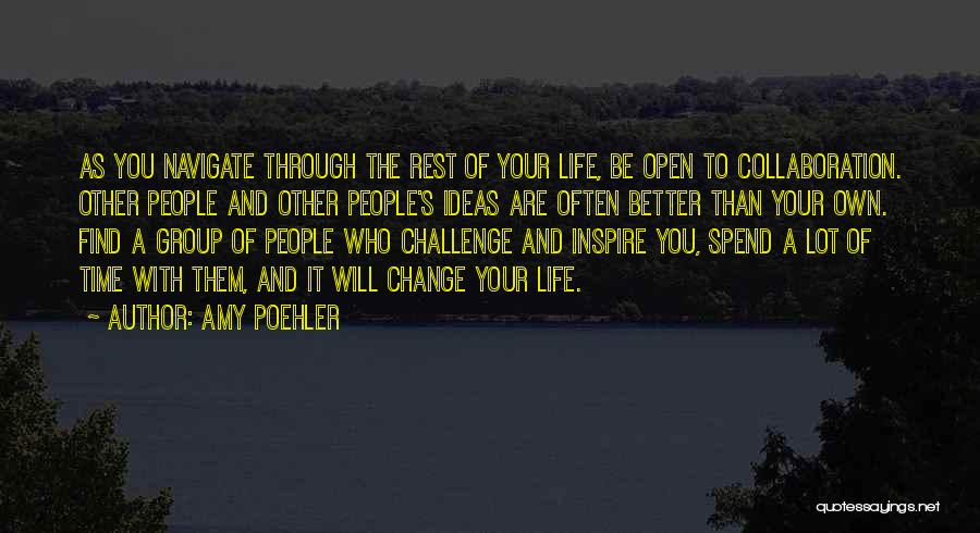 Who You Spend Your Time With Quotes By Amy Poehler